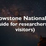 Yellowstone National Park Guide for researchers and visitors