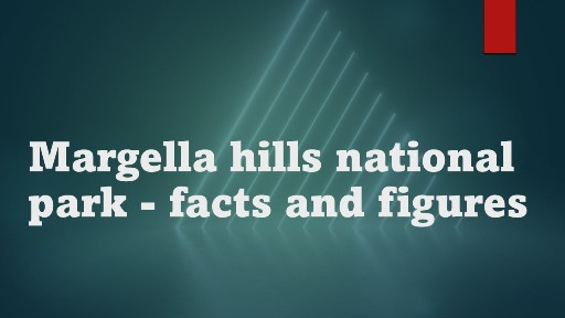 Some facts about Margella hills and national park